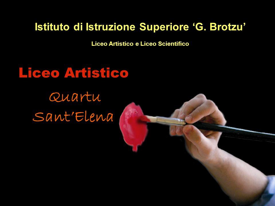 Liceo Artistico Quartu SantElena Istituto di Istruzione Superiore G. Brotzu Liceo Artistico e Liceo Scientifico