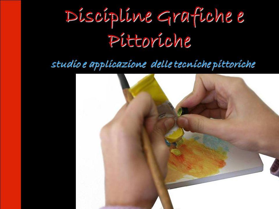 Discipline Grafiche e Pittoriche Discipline Grafiche e Pittoriche studio e applicazione delle tecniche pittoriche