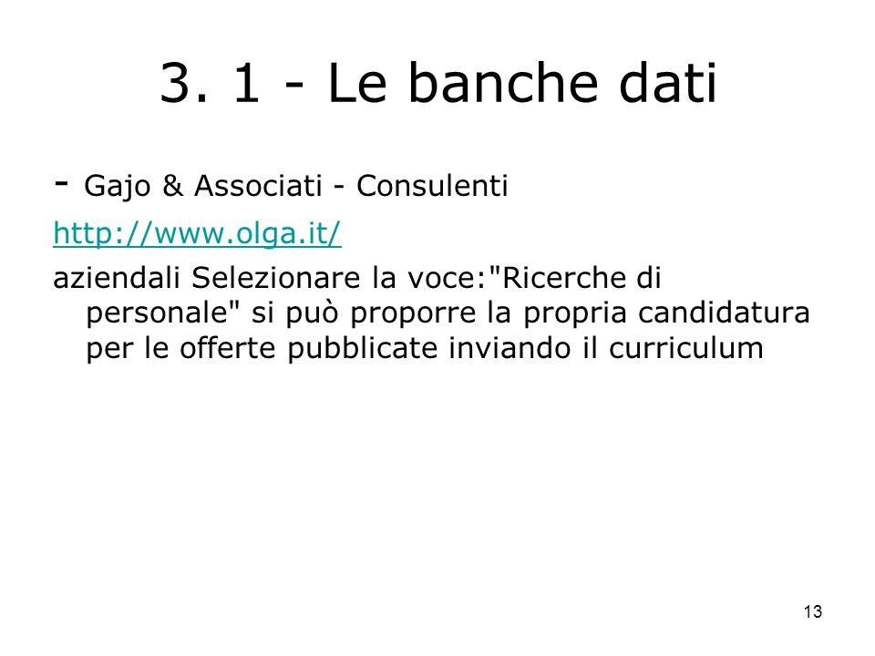 13 3. 1 - Le banche dati - Gajo & Associati - Consulenti http://www.olga.it/ aziendali Selezionare la voce: