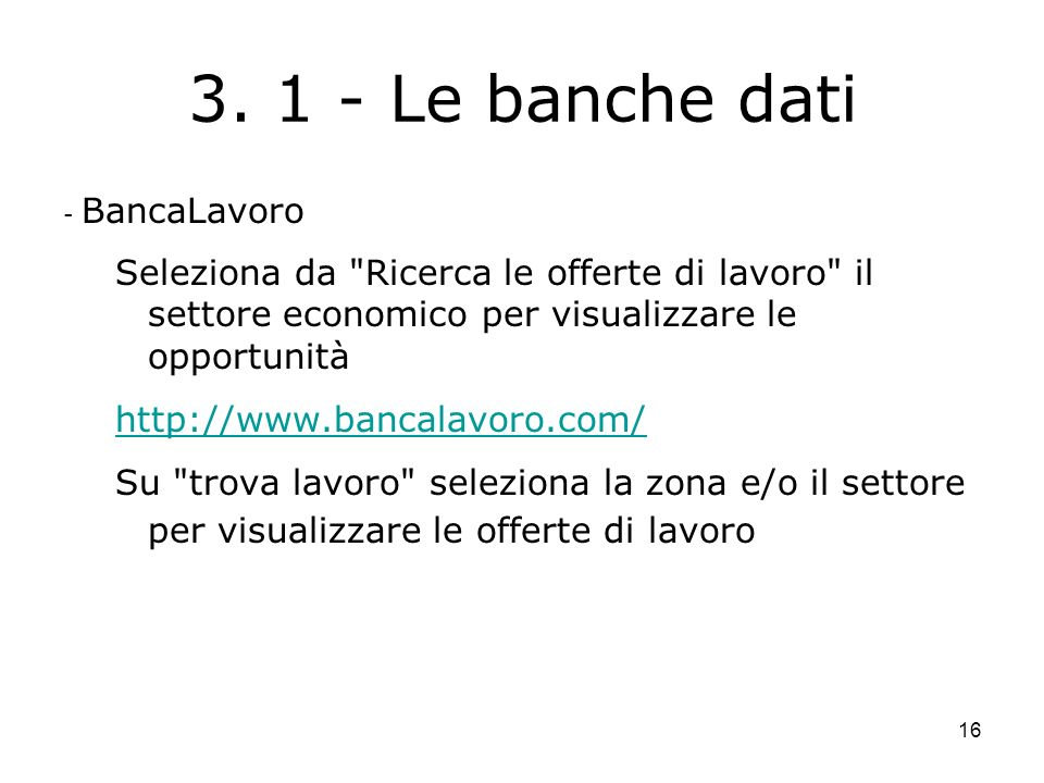 16 3. 1 - Le banche dati - BancaLavoro Seleziona da