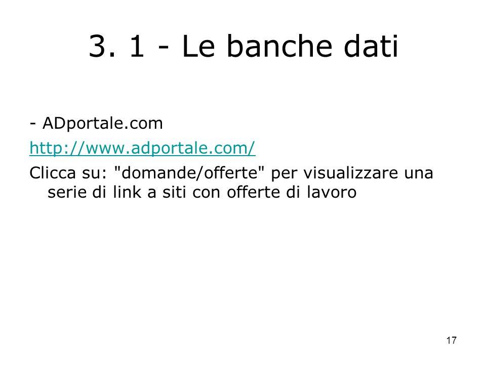 17 3. 1 - Le banche dati - ADportale.com http://www.adportale.com/ Clicca su: