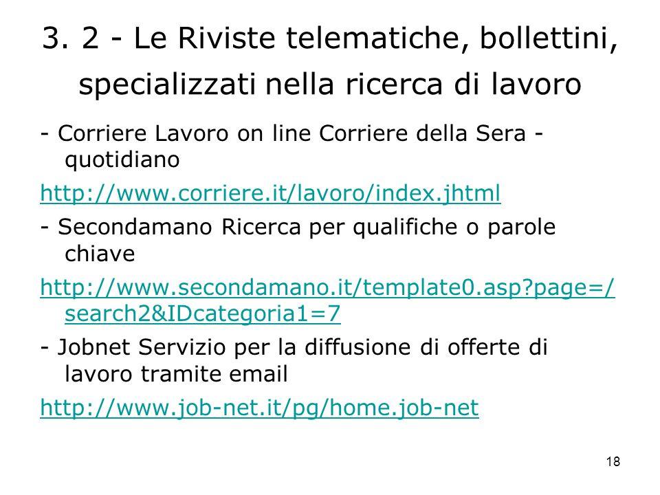 18 3. 2 - Le Riviste telematiche, bollettini, specializzati nella ricerca di lavoro - Corriere Lavoro on line Corriere della Sera - quotidiano http://