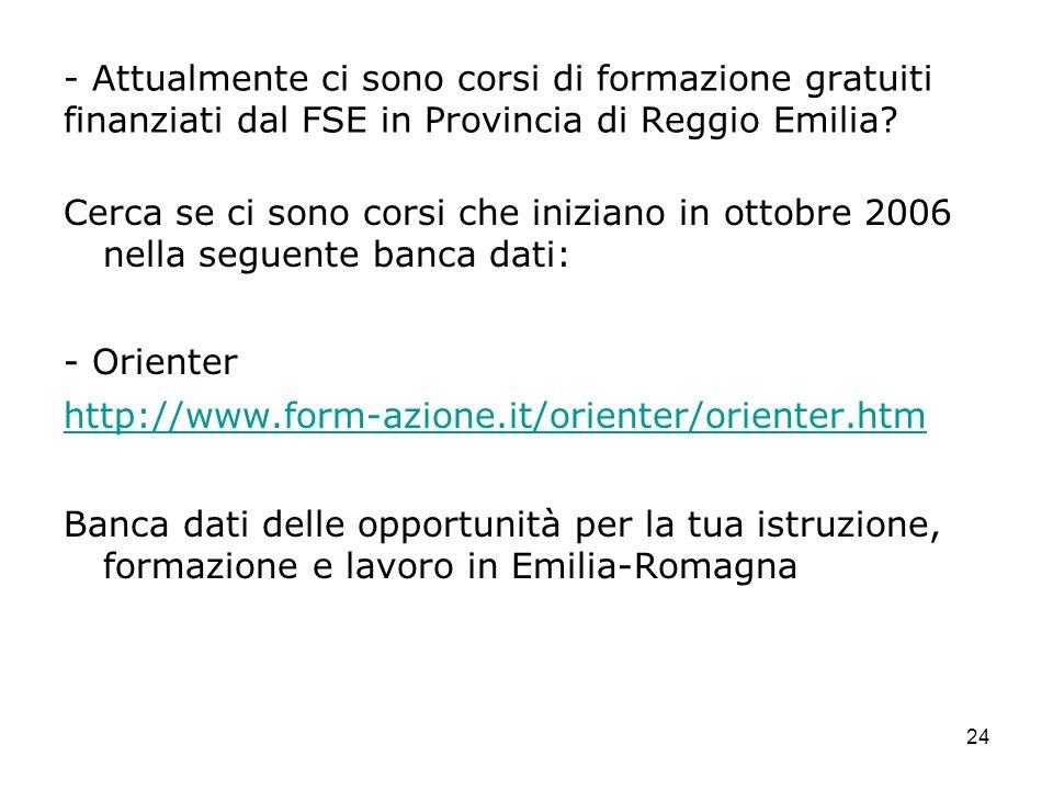 24 - Attualmente ci sono corsi di formazione gratuiti finanziati dal FSE in Provincia di Reggio Emilia? Cerca se ci sono corsi che iniziano in ottobre