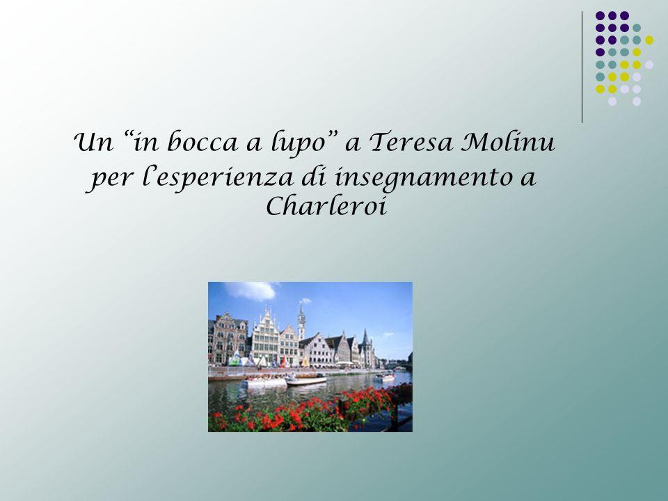Un in bocca a lupo a Teresa Molinu per lesperienza di insegnamento a Charleroi