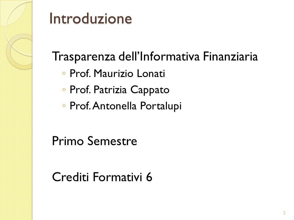 Obiettivi formativi: Il corso intende analizzare il tema della trasparenza dellinformativa aziendale nei differenti momenti di vita aziendale (informativa ordinaria e non).