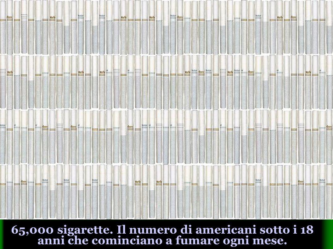 65,000 sigarette. Il numero di americani sotto i 18 anni che cominciano a fumare ogni mese.