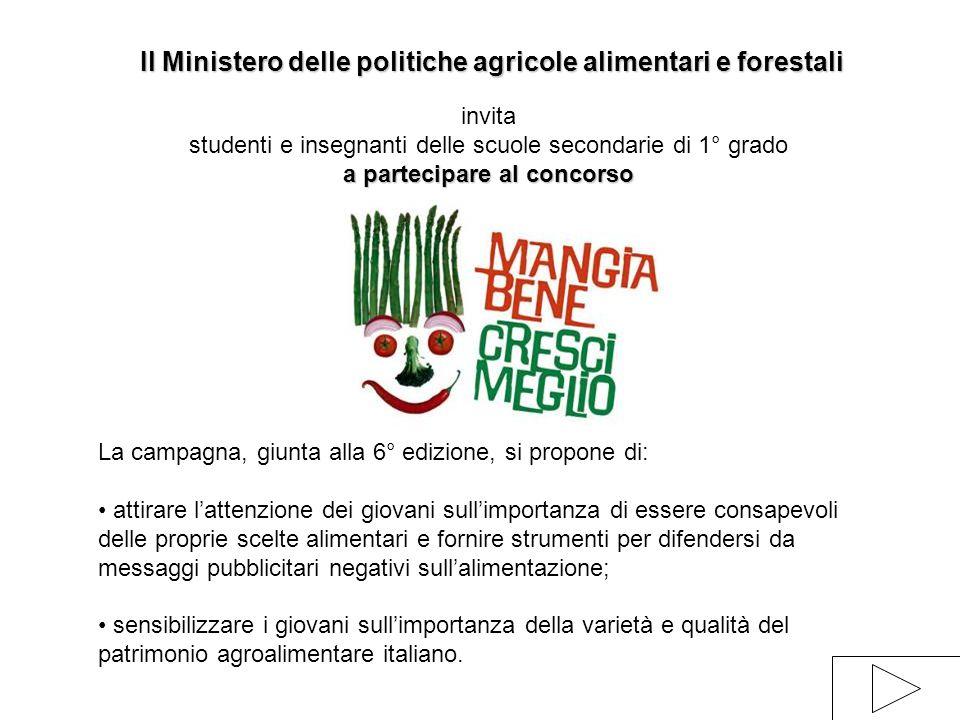 Il Ministero delle politiche agricole alimentari e forestali a partecipare al concorso invita studenti e insegnanti delle scuole secondarie di 1° grad