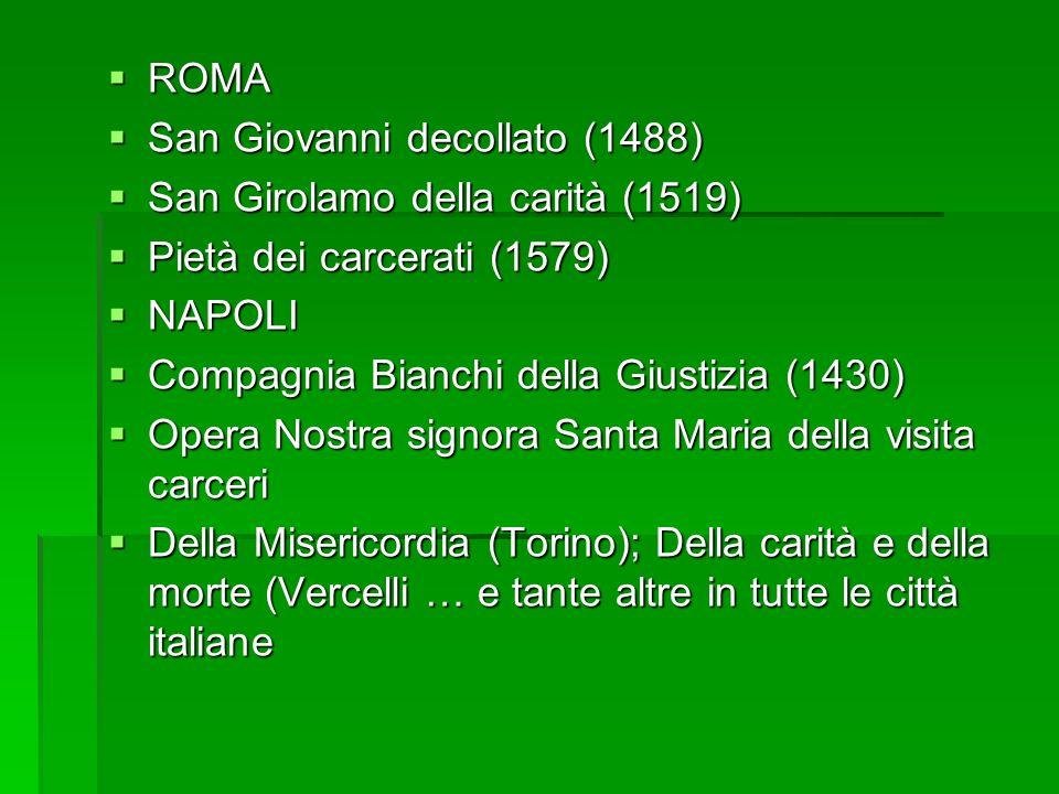 ROMA ROMA San Giovanni decollato (1488) San Giovanni decollato (1488) San Girolamo della carità (1519) San Girolamo della carità (1519) Pietà dei carc