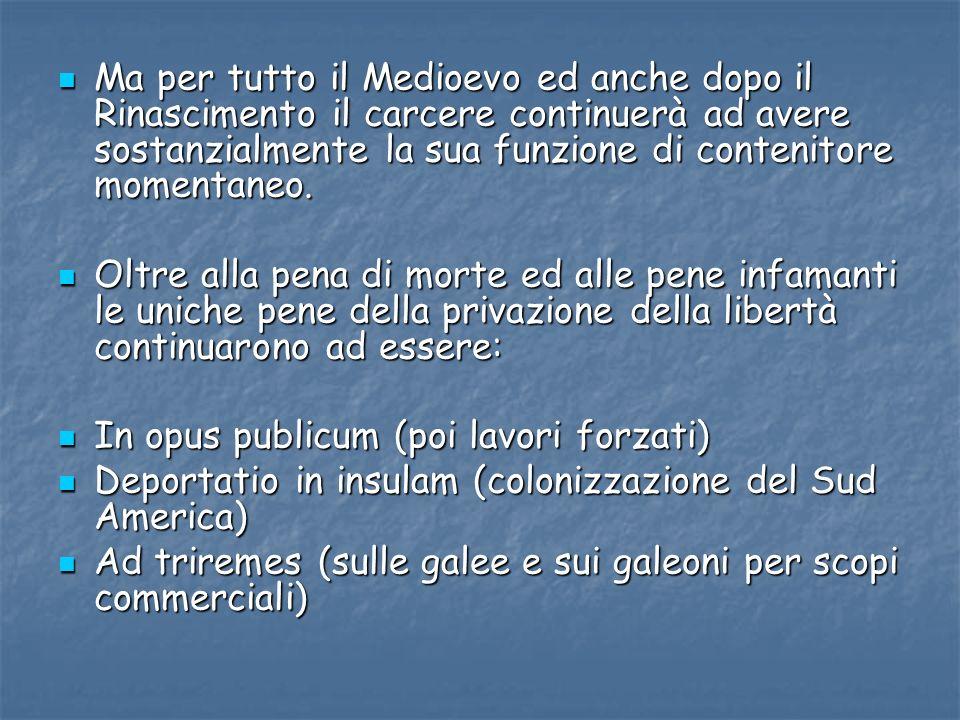 In effetti Le Nuove di Strada Giulia e di Porta Portese in Roma restano a lungo solo un prototipo di quanto la Chiesa andava predicando.