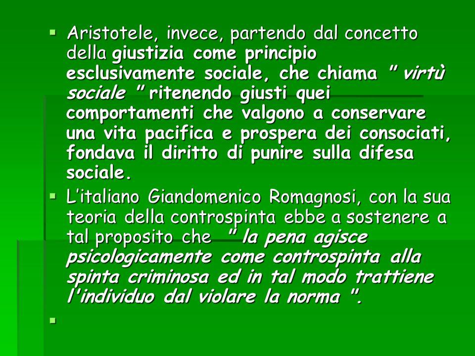 Aristotele, invece, partendo dal concetto della giustizia come principio esclusivamente sociale, che chiama