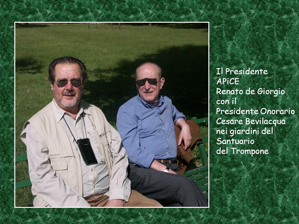 Il Presidente APiCE Renato de Giorgio con il Presidente Onorario Cesare Bevilacqua nei giardini del Santuario del Trompone