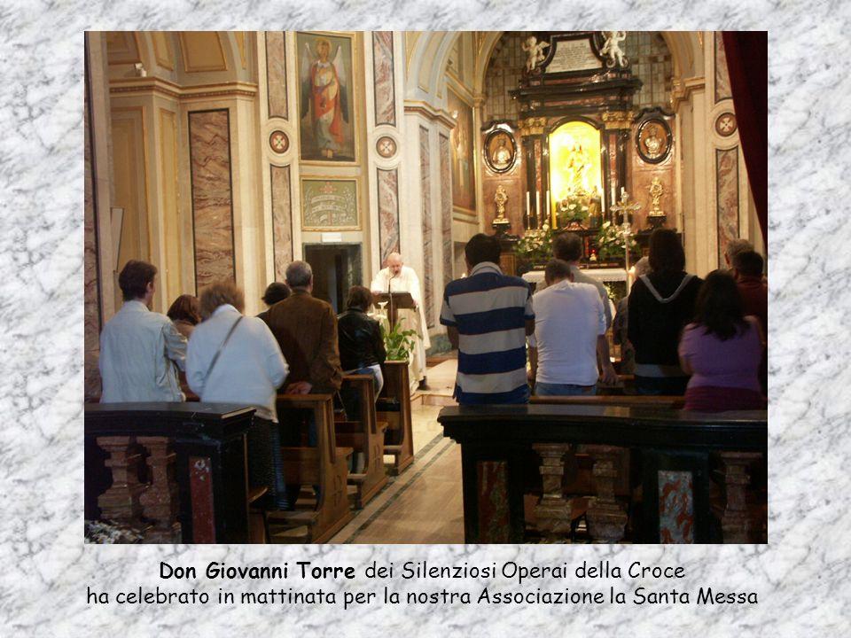 Don Giovanni Torre dei Silenziosi Operai della Croce ha celebrato in mattinata per la nostra Associazione la Santa Messa