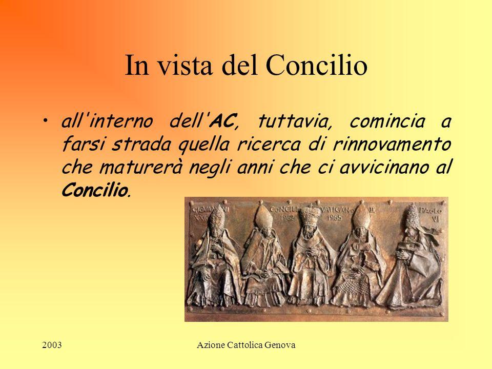2003Azione Cattolica Genova Anni 50 Nelle fasi successive alla LIBERAZIONE e alle prime elezioni, lA. C. ha un coinvolgimento diretto nelle competizio