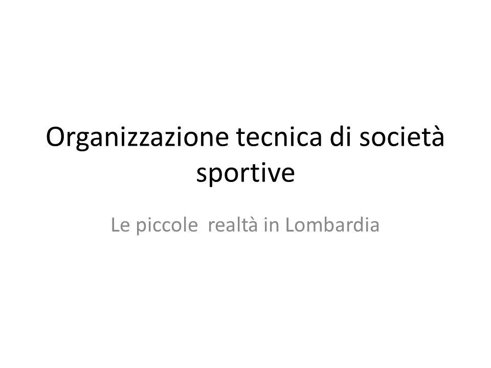 Organizzazione tecnica di società sportive Le piccole realtà in Lombardia