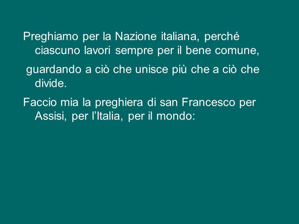 Non posso dimenticare, infine, che oggi lItalia celebra san Francesco quale suo Patrono. E do gli auguri a tutti gli italiani, nella persona del Capo