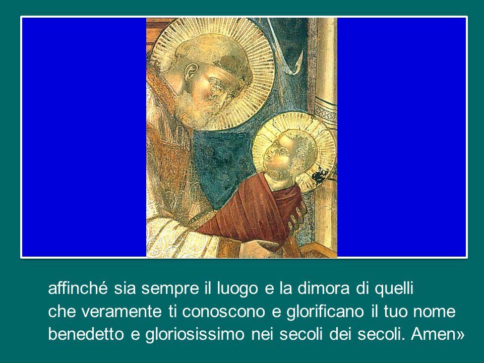 «Ti prego dunque, o Signore Gesù Cristo, padre delle misericordie, di non voler guardare alla nostra ingratitudine, ma di ricordarti sempre della sovr