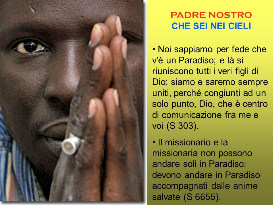 Padre Nostro Ad ogni invocazione, proponiamo una frase di Daniele Comboni come risonanza del suo cuore missionario alle invocazioni del Padre Nostro.