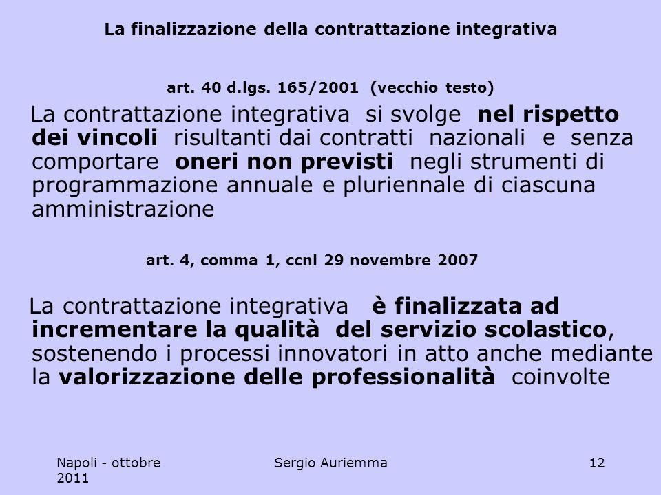 Napoli - ottobre 2011 Sergio Auriemma12 La finalizzazione della contrattazione integrativa art.