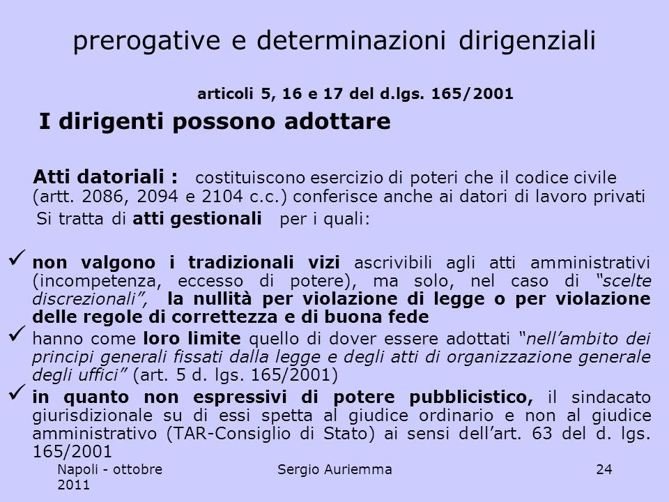 Napoli - ottobre 2011 Sergio Auriemma24 prerogative e determinazioni dirigenziali articoli 5, 16 e 17 del d.lgs.