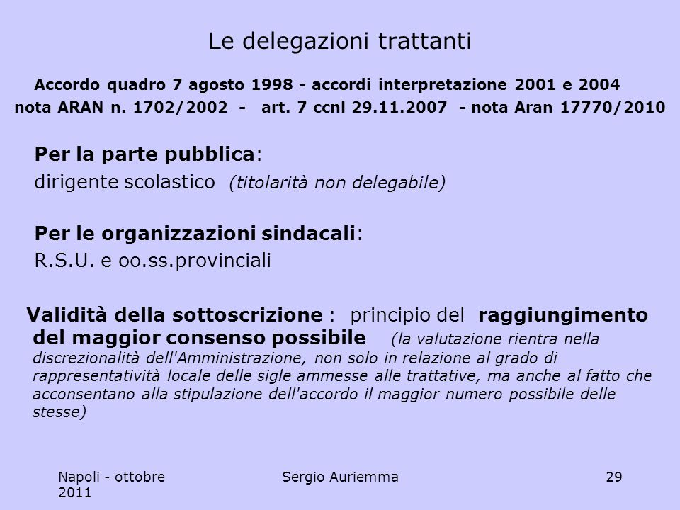 Napoli - ottobre 2011 Sergio Auriemma29 Le delegazioni trattanti Accordo quadro 7 agosto 1998 - accordi interpretazione 2001 e 2004 nota ARAN n.
