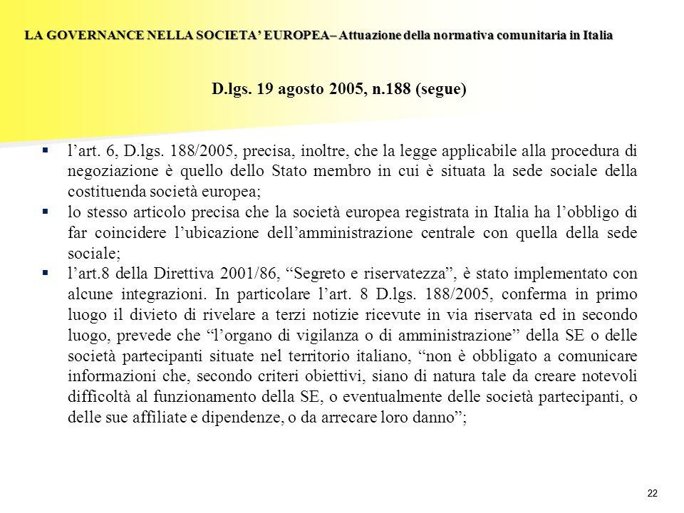22 LA GOVERNANCE NELLA SOCIETA EUROPEA– Attuazione della normativa comunitaria in Italia D.lgs. 19 agosto 2005, n.188 (segue) lart. 6, D.lgs. 188/2005