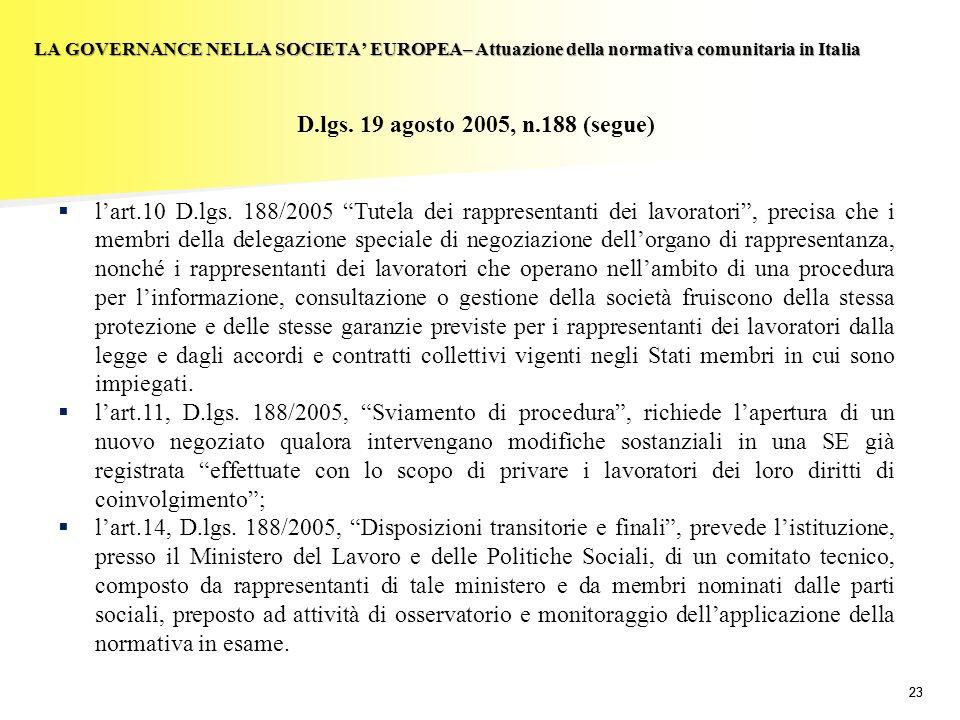 23 LA GOVERNANCE NELLA SOCIETA EUROPEA– Attuazione della normativa comunitaria in Italia D.lgs. 19 agosto 2005, n.188 (segue) lart.10 D.lgs. 188/2005