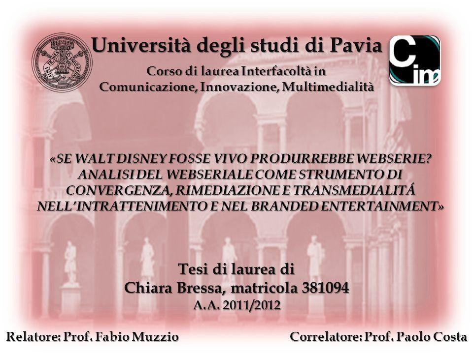 Università degli studi di Pavia Corso di laurea Interfacoltà in Comunicazione, Innovazione, Multimedialità Tesi di laurea di Chiara Bressa, matricola