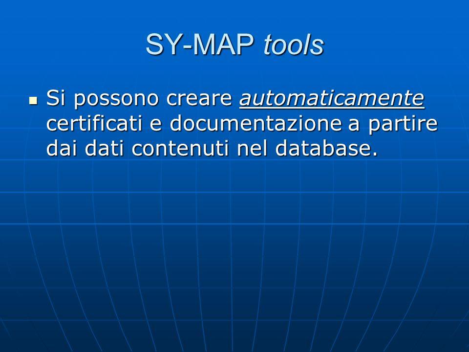 SY-MAP tools Si possono creare automaticamente certificati e documentazione a partire dai dati contenuti nel database. Si possono creare automaticamen