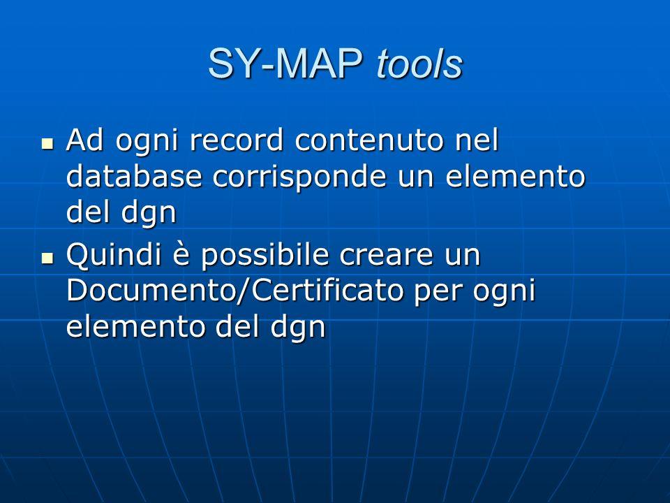 SY-MAP tools Ad ogni record contenuto nel database corrisponde un elemento del dgn Ad ogni record contenuto nel database corrisponde un elemento del d