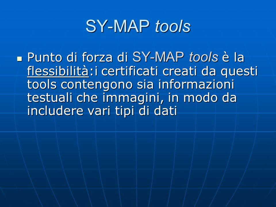 Punto di forza di SY-MAP tools è la flessibilità:i certificati creati da questi tools contengono sia informazioni testuali che immagini, in modo da in