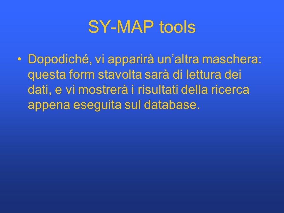 SY-MAP tools Dopodiché, vi apparirà unaltra maschera: questa form stavolta sarà di lettura dei dati, e vi mostrerà i risultati della ricerca appena es