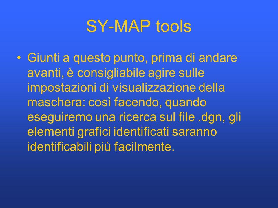 SY-MAP tools Giunti a questo punto, prima di andare avanti, è consigliabile agire sulle impostazioni di visualizzazione della maschera: così facendo, quando eseguiremo una ricerca sul file.dgn, gli elementi grafici identificati saranno identificabili più facilmente.