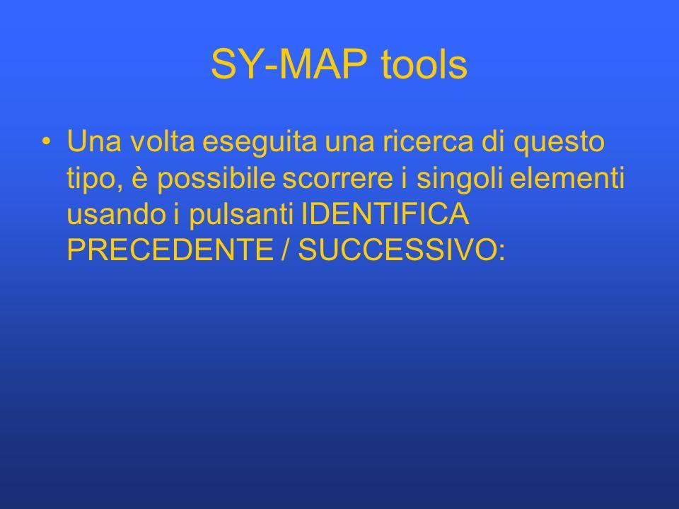 SY-MAP tools Una volta eseguita una ricerca di questo tipo, è possibile scorrere i singoli elementi usando i pulsanti IDENTIFICA PRECEDENTE / SUCCESSIVO: