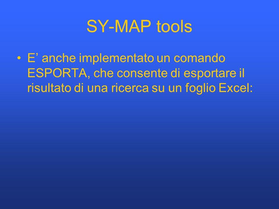 SY-MAP tools E anche implementato un comando ESPORTA, che consente di esportare il risultato di una ricerca su un foglio Excel: