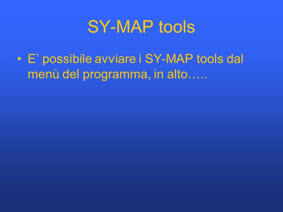SY-MAP tools E possibile avviare i SY-MAP tools dal menù del programma, in alto…..