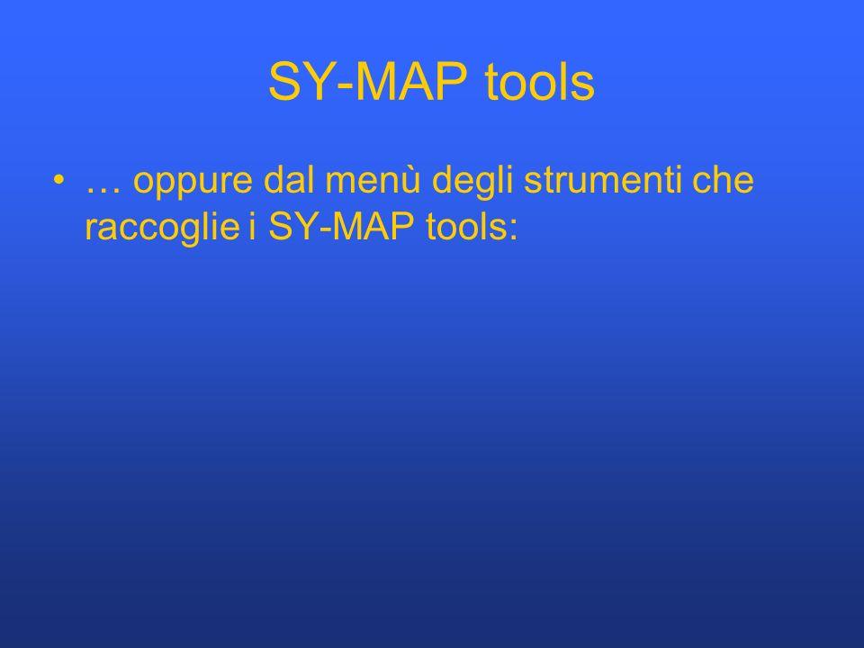 SY-MAP tools … oppure dal menù degli strumenti che raccoglie i SY-MAP tools:
