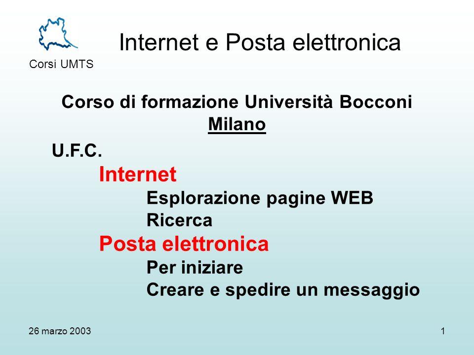 Internet e Posta elettronica Corsi UMTS 26 marzo 20031 Corso di formazione Università Bocconi Milano U.F.C.