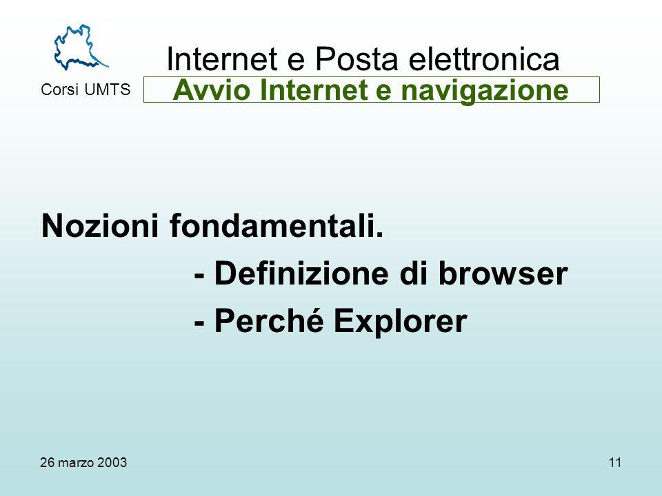 Internet e Posta elettronica Corsi UMTS 26 marzo 200311 Nozioni fondamentali.