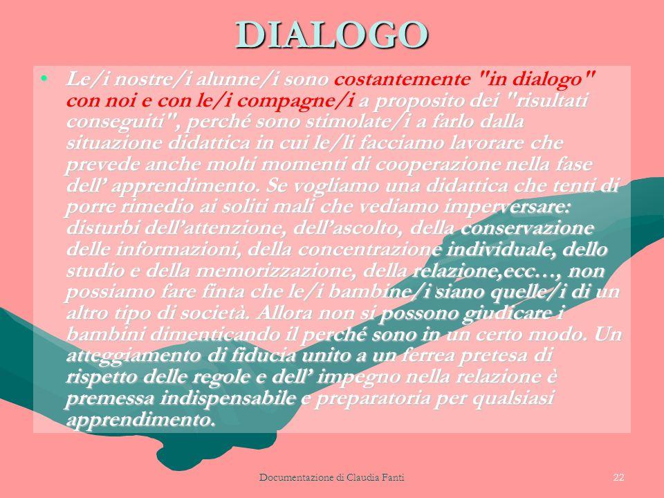 Documentazione di Claudia Fanti22 DIALOGO Le/i nostre/i alunne/i sono costantemente