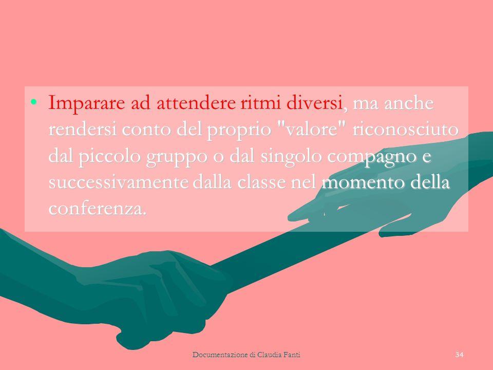 Documentazione di Claudia Fanti34 Imparare ad attendere ritmi diversi, ma anche rendersi conto del proprio