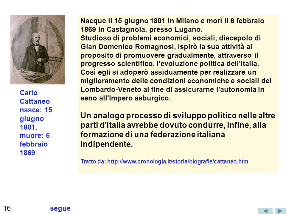Nacque il 15 giugno 1801 in Milano e morì il 6 febbraio 1869 in Castagnola, presso Lugano. Studioso di problemi economici, sociali, discepolo di Gian