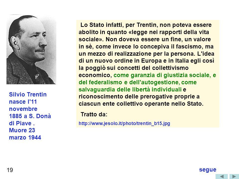 Lo Stato infatti, per Trentin, non poteva essere abolito in quanto «legge nei rapporti della vita sociale».