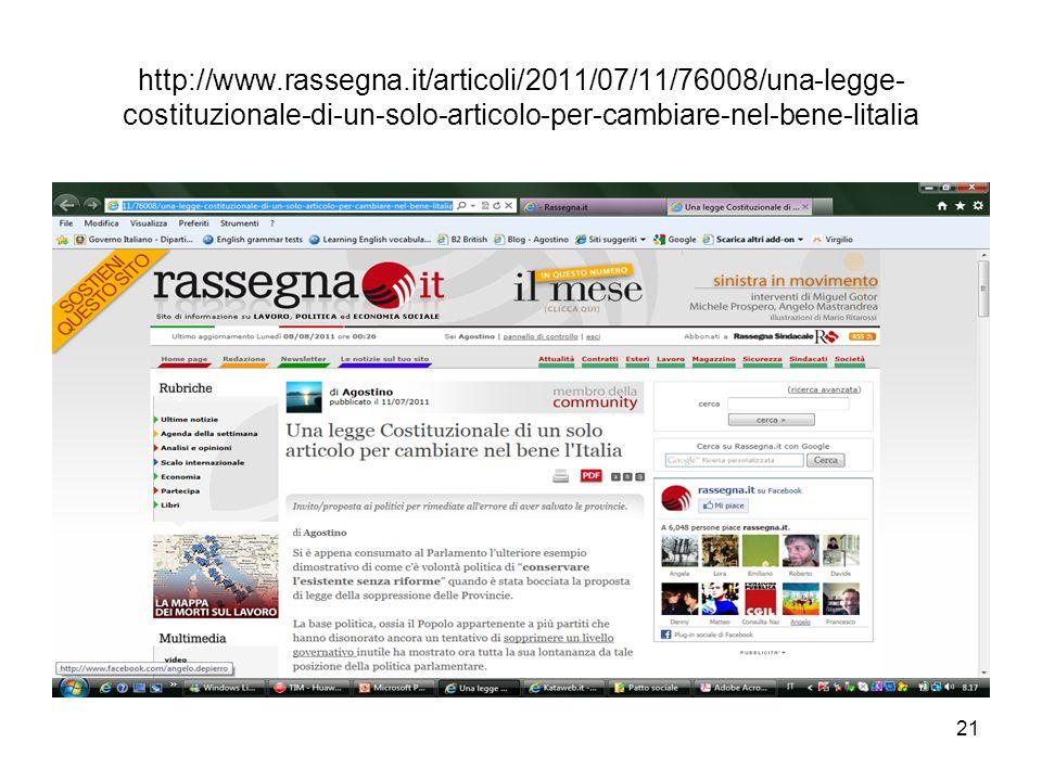 21 http://www.rassegna.it/articoli/2011/07/11/76008/una-legge- costituzionale-di-un-solo-articolo-per-cambiare-nel-bene-litalia