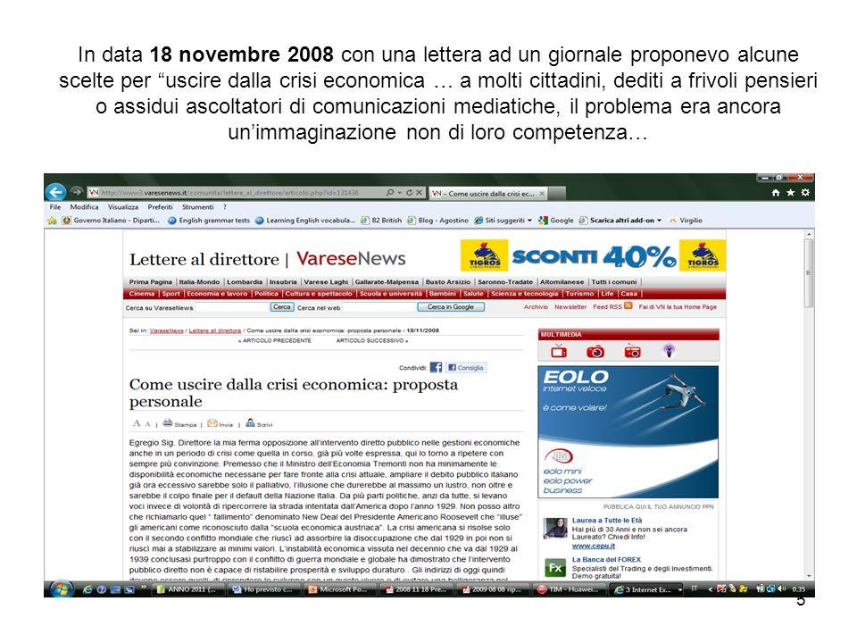 5 In data 18 novembre 2008 con una lettera ad un giornale proponevo alcune scelte per uscire dalla crisi economica … a molti cittadini, dediti a frivo