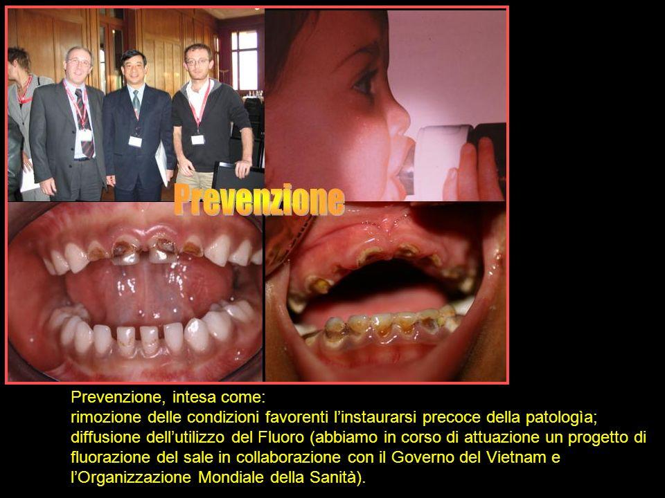 Prevenzione, intesa come: rimozione delle condizioni favorenti linstaurarsi precoce della patologìa; diffusione dellutilizzo del Fluoro (abbiamo in co
