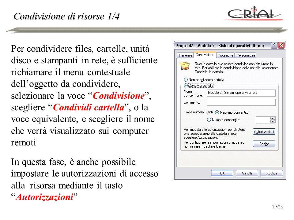 Per accedere alle risorse localizzate sugli altri computer della rete alla quale si è connessi, è sufficiente selezionare Risorse di rete Tutta la rete Rete di Microsoft Windows.
