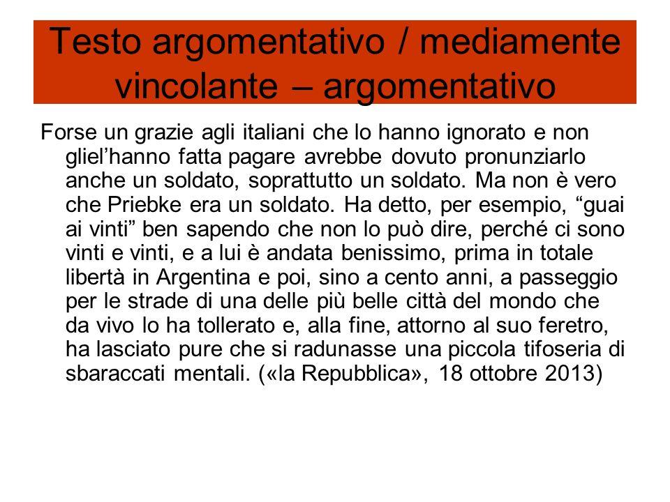 Testo argomentativo / mediamente vincolante – argomentativo Forse un grazie agli italiani che lo hanno ignorato e non glielhanno fatta pagare avrebbe