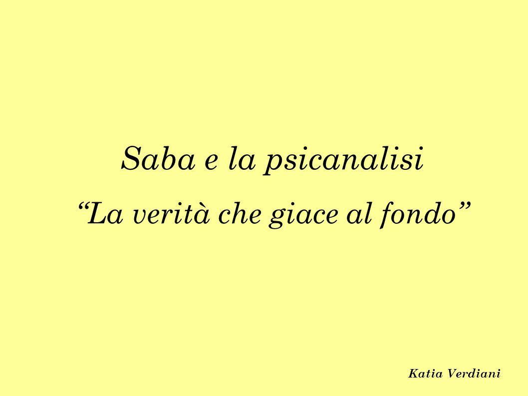 Saba e la psicanalisi La verità che giace al fondo Katia Verdiani
