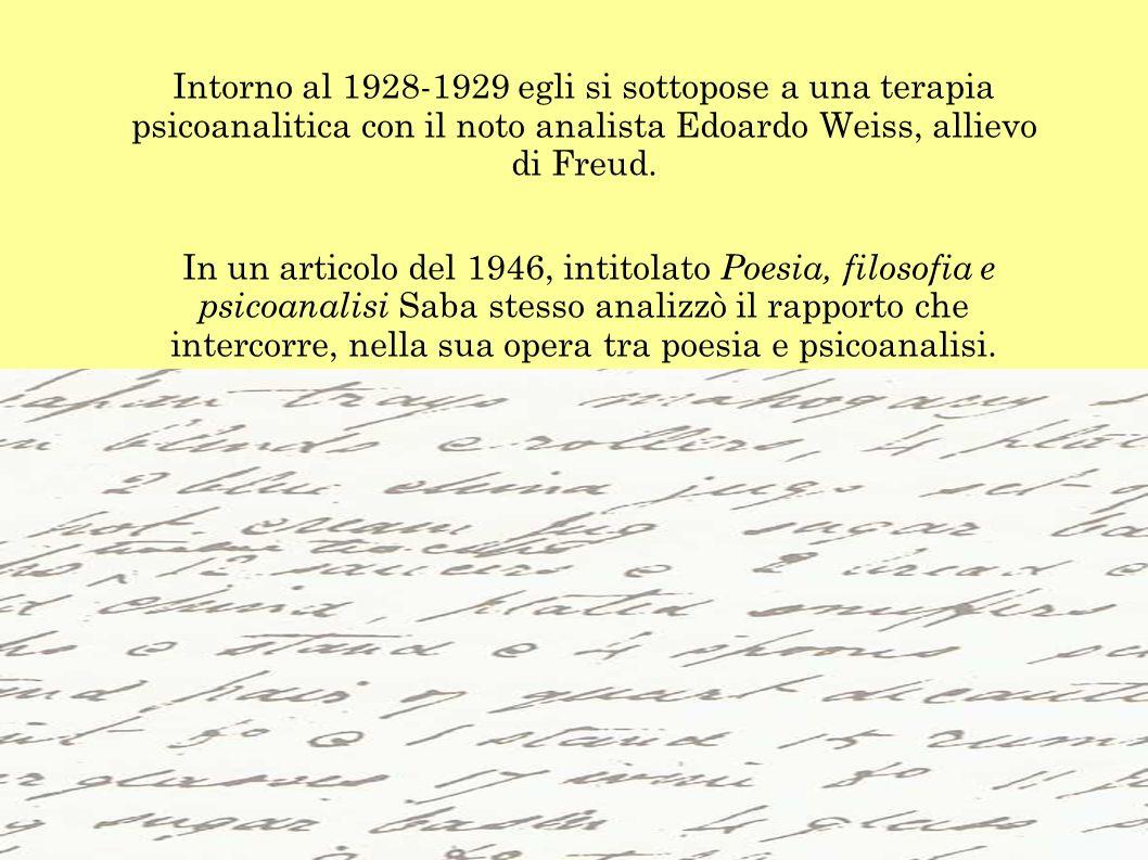 Intorno al 1928-1929 egli si sottopose a una terapia psicoanalitica con il noto analista Edoardo Weiss, allievo di Freud. In un articolo del 1946, int