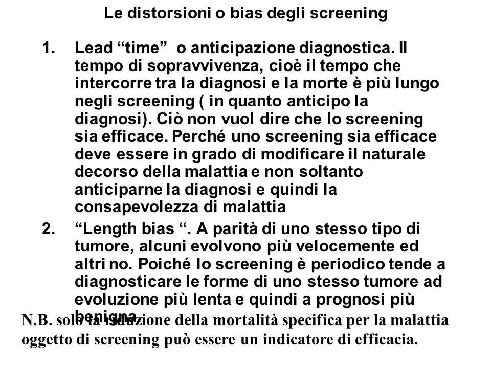 Le distorsioni o bias degli screening 1.Lead time o anticipazione diagnostica.